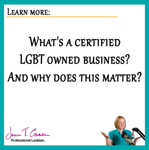 What's a certified LGBT owned business? And why does this matter?