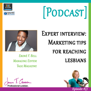 #57: Expert Interview – Marketing Tips for Reaching Lesbians [Podcast]