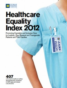 Human Rights Campaign Foundation - Healthcare Equality Index 2012