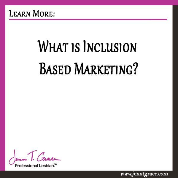 So What is Inclusion Based Marketing?