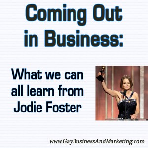 Coming Out in Business: What we can learn from Jodie Foster