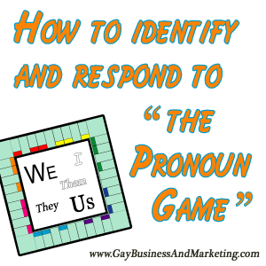 "How to Identify and Respond to ""The Pronoun Game"""