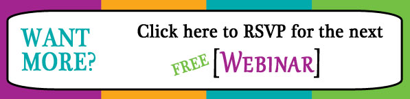 Click here to RSVP for the next free webinar!