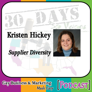 "Kristen Hickey Interview for ""30 Days – 30 Voices – Stories from America's LGBT Business Leaders"" [Podcast]"
