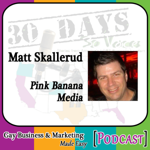 "Matt Skallerud Interview for ""30 Days – 30 Voices – Stories from America's LGBT Business Leaders"" [Podcast]"