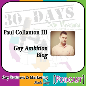 "Paul Collanton Interview for ""30 Days – 30 Voices – Stories from America's LGBT Business Leaders"" [Podcast]"