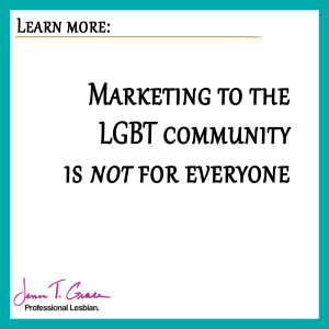 Marketing-to-the-LGBT-community-is-not-for-everyone