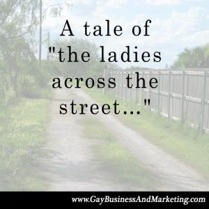 ladies across the street
