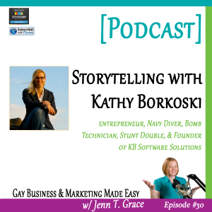 Gay Business & Marketing Made Easy, storytelling with Kathy Borkoski