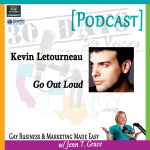 """Storytelling with Kevin Letourneau for """"30 Days – 30 Voices – Stories from America's LGBT Business Leaders"""" [Podcast]"""