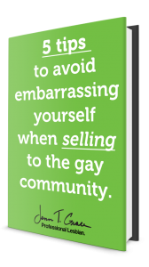 5-tips-to-avoid-embarrassing-yourself-when-selling-to-the-gay-community