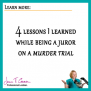 4 lessons I learned while being a juror on a murder trial