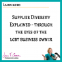 Supplier Diversity Explained – through the eyes of the LGBT business owner