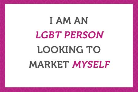 i-am-an-lgbt-person-looking-to-market-myself