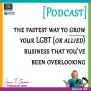 #56: The fastest way to grow your LGBT (or allied) business that you've been overlooking [Podcast]