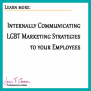 Internally Communicating LGBT Marketing Strategies to your Employees
