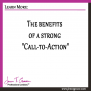 "The benefits of a strong ""Call-to-Action"""