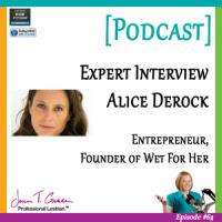 #63: Expert Interview with Alice Derock, Entrepreneur & Founder of Wet For Her