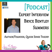 #64: Expert Interview with Bryce Summers, Author of Queer Sense [Podcast]
