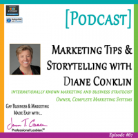 #67: Marketing Tips & Storytelling with Diane Conklin of Complete Marketing Systems [Podcast]