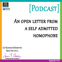 #70: An Open Letter from a Self Admitted Homophobe [Podcast]