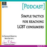 #71: Simple Tactics for Reaching LGBT Consumers [Podcast]