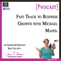 #80:  Fast Track to Business Growth with Michael Mapes [Podcast]