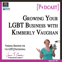 #81: Growing Your LGBT Business with Kimberly Vaughan [Podcast]