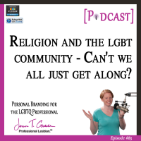 #83: Religion and the LGBT Community – Can't We All Just Get Along? [Podcast]