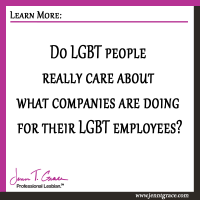 Do LGBT people really care about what companies are doing for their LGBT employees?