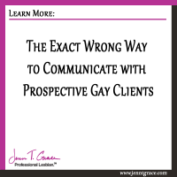The Exact Wrong Way to Communicate with Prospective Gay Clients.