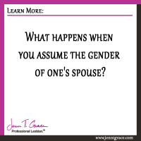 What happens when you assume the gender of one's spouse?
