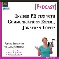 #86: Insider PR Tips with Communications Expert, Jonathan Lovitz [Podcast]