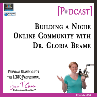 #88: Building a Niche Online Community with Dr. Gloria Brame [Podcast]