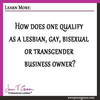 How does one qualify as a lesbian, gay, bisexual or transgender business owner?