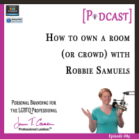 #89: How to Own a Room (or crowd) with Robbie Samuels [Podcast]