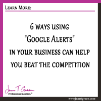 "6 ways using ""Google Alerts"" in your business can help you beat the competition"