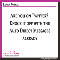 Are you on Twitter? Knock it off with the Auto Direct Messages already