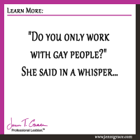 Do you only work with gay people?
