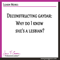 Deconstructing gaydar: Why do I know she's a lesbian?