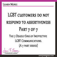 LGBT customers do not respond to assertiveness