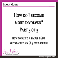 How do I become more involved?: How to build a simple LGBT outreach plan (Part 3 of 5)