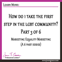 Marriage Equality Marketing: How do I take the first step in the LGBT community? Part 3 of 6