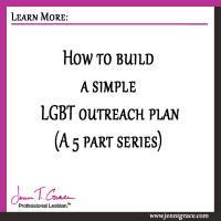 How to build a simple LGBT outreach plan (A 5 Part Series)