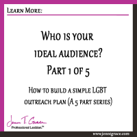 Who is your ideal audience?: How to build a simple LGBT outreach plan (Part 1 of 5)