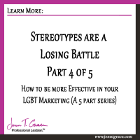 Stereotypes are a Losing Battle: How to be more Effective in your LGBT Marketing (Part 4 of 5)