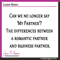 Can we no longer say 'My Partner'? The differences between a romantic partner and business partner.