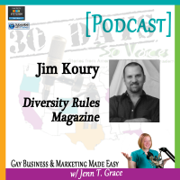 "Storytelling with Jim Koury for ""30 Days – 30 Voices – Stories from America's LGBT Business Leaders"" [Podcast]"
