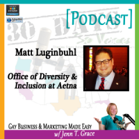 "Storytelling with Matt Luginbuhl for ""30 Days – 30 Voices – Stories from America's LGBT Business Leaders"" [Podcast]"