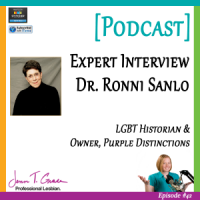 #42: Expert Interview with Dr. Ronni Sanlo [Podcast]